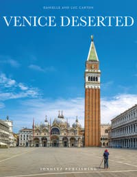 Venice Deserted Photo Book by Danielle and Luc Carton, Jonglez Publishing, Venice pictures while the Coronavirus Covid Lockdown in Venice